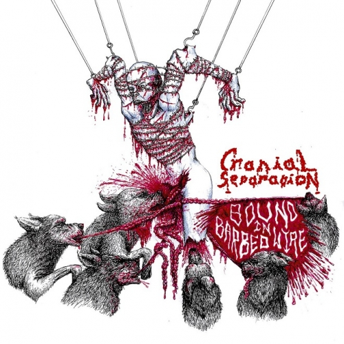 Cranial Separation - Bound in Barbed Wire (2020)