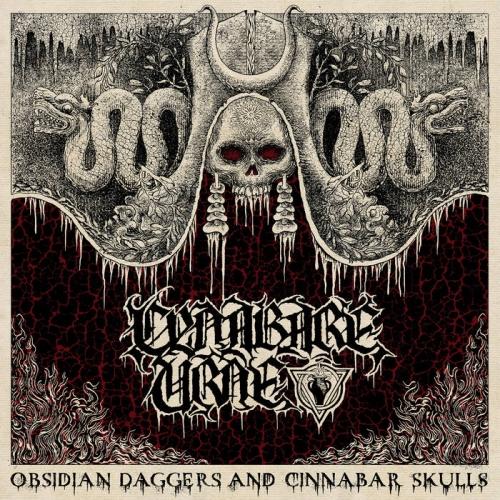 Cynabare Urne - Obsidian Daggers and Cinnabar Skulls (2020)