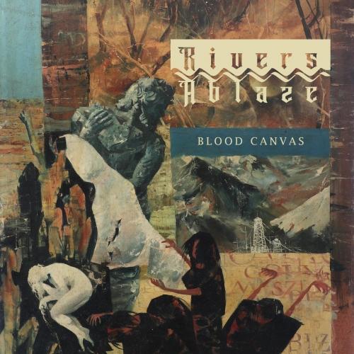 Rivers Ablaze - Blood Canvas (2020)
