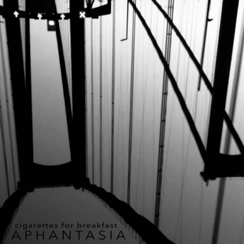 Cigarettes for Breakfast - Aphantasia (2020)