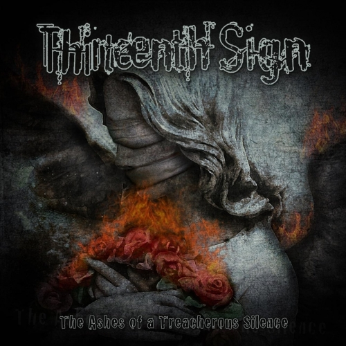 Thirteenth Sign - The Ashes of a Treacherous Silence (2020)