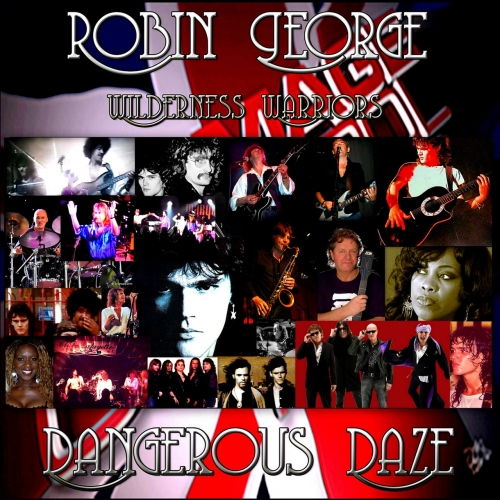 Robin George & Wilderness Warriors - Dangerous Daze (2020)