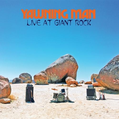 Yawning Man - Live At Giant Rock (2020)