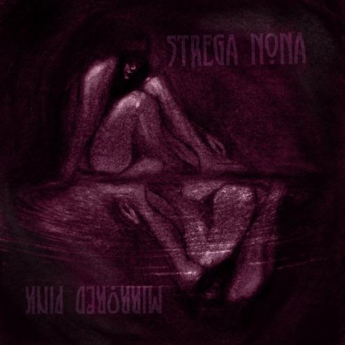 Strega Nona - Mirrored Pink (2020)