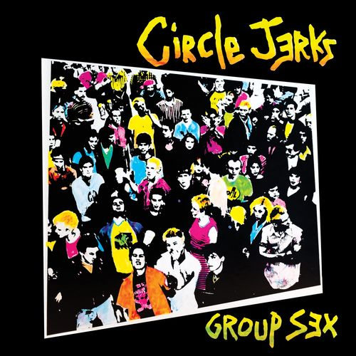 Circle Jerks - Group Sex 40th Anniversary Edition (2020)