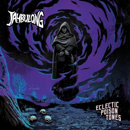 Jahbulong - Eclectic Poison Tones (2020)