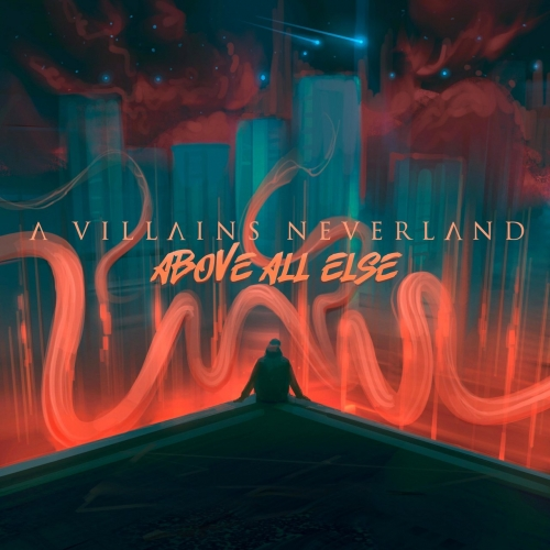 A Villains Neverland - Above All Else (2020)