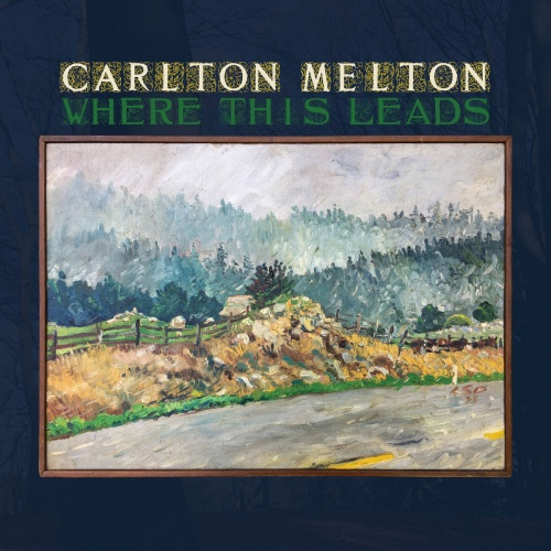 Carlton Melton - Where This Leads (2020)