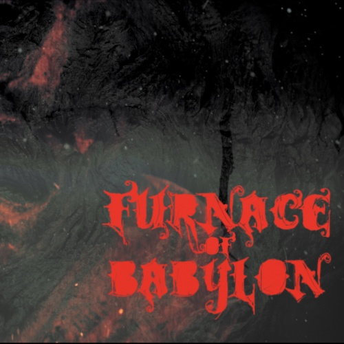 Furnace Of Babylon - Has Never Prevailed (2020)