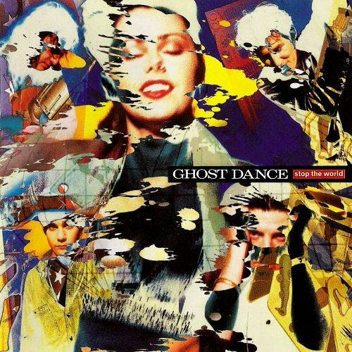 Ghost Dance - Stop The World (1989)