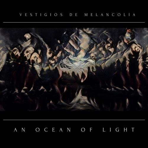 An Ocean of Light - Vestigios De Melancolía (2020)