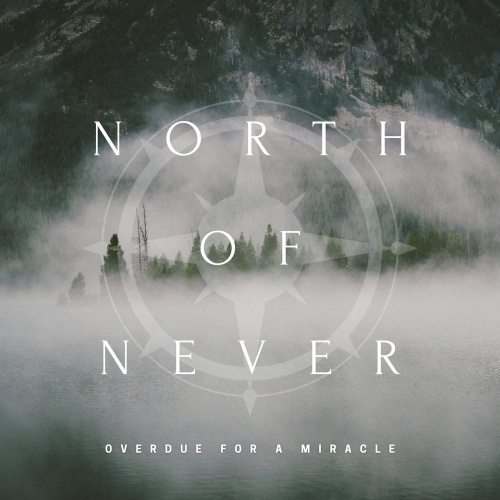 North of Never - Overdue for a Miracle (2020)