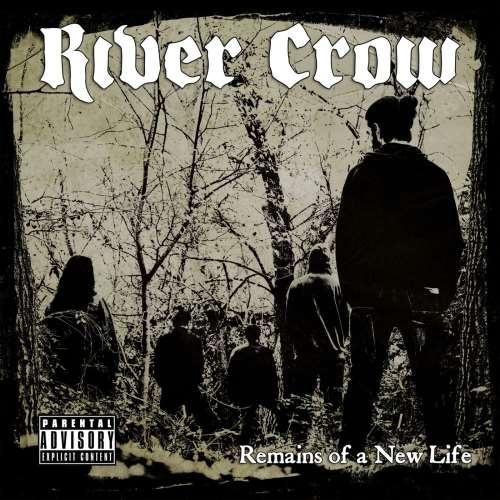 River Crow - Rеmаins Оf А Nеw Lifе (2020)