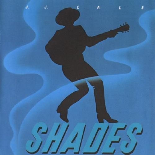 J.J. Cale - Shades [Reissue 1988] (1981)