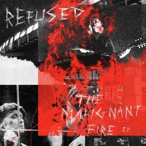 Refused - The Malignant Fire (EP) (2020)