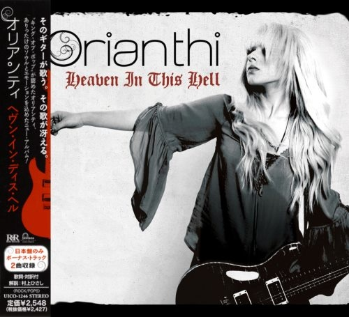 Orianthi - Неаvеn In Тhis Неll [Jараnеsе Еditiоn] (2013)