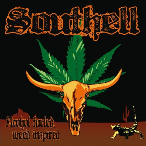 Southell - Alcohol Fueled, Weed Inspired (2011)