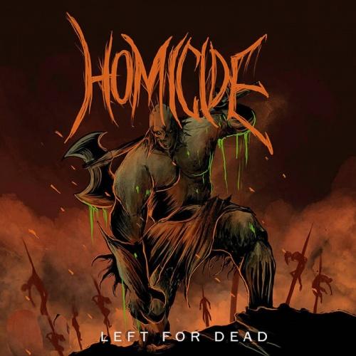 Homicide - Left For Dead (2020)