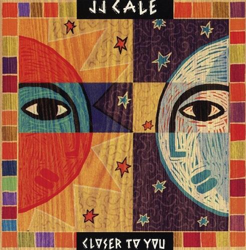 J.J. Cale - Closer To You (1994)