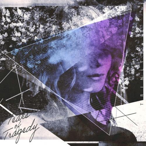 Tears of Tragedy - Trinity (2020)