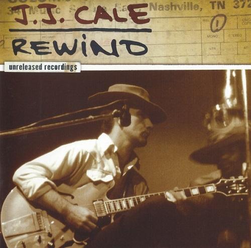 J.J. Cale - Rewind: The Unreleased Recordings (2007)