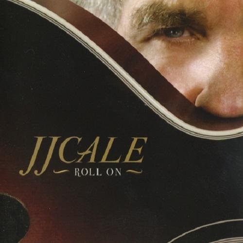 J.J. Cale - Roll On (2009)
