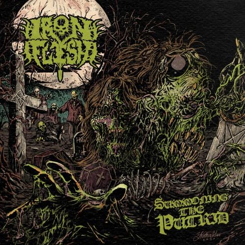 Iron Flesh - Summoning The Putrid (2020)