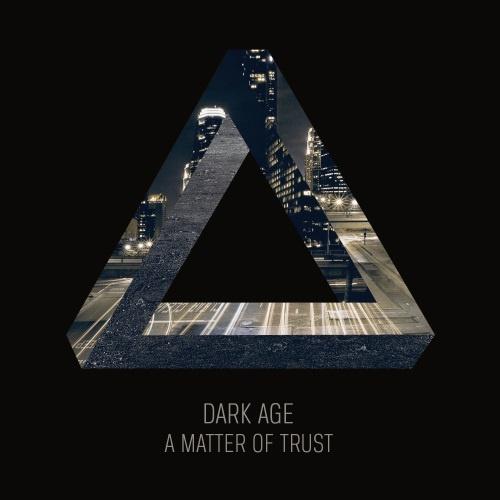 Dark Age - А Маttеr Оf Тrust (2013)