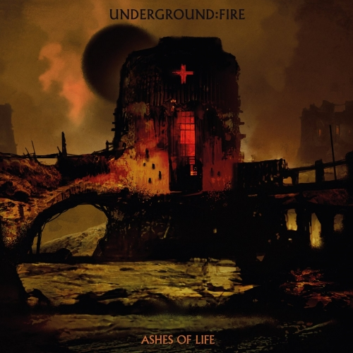 Underground Fire - Ashes of Life (2020)
