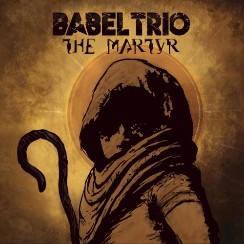 Babel Trio - The Martyr (2020)
