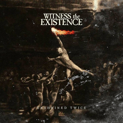 Witness the Existence - Enshrined Twice (2020)