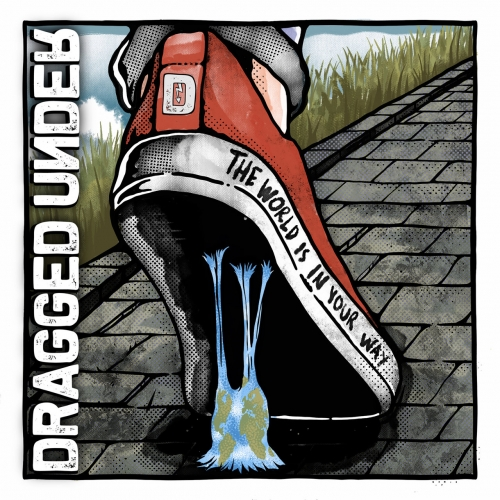 Dragged Under - The World Is In Your Way (Deluxe Edition) (2020)