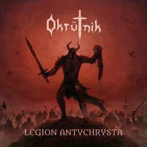 Okrütnik - Legion Antychrysta (2020)