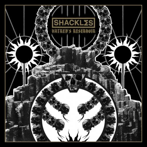 SHACKLES - HATREDS RESERVOIR (2020)