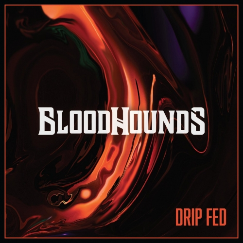 Bloodhounds - Drip Fed (2020)