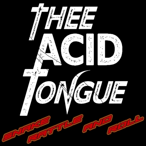 Thee Acid Tongue - Snake, Rattle and Roll (2020)
