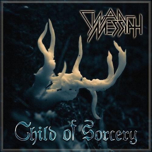 Swan Messiah - Child Of Sorcery (2020)