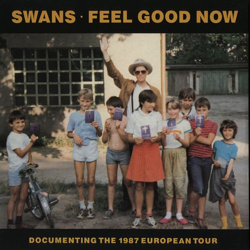 Swans - Feel Good Now (2020 Remaster)
