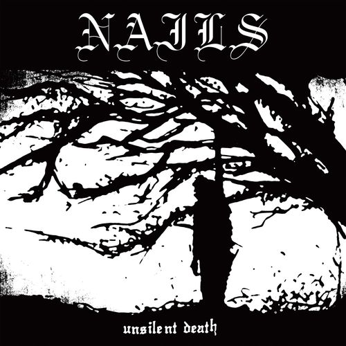 Nails - Unsilent Death (10th Anniversary Edition) (2020)