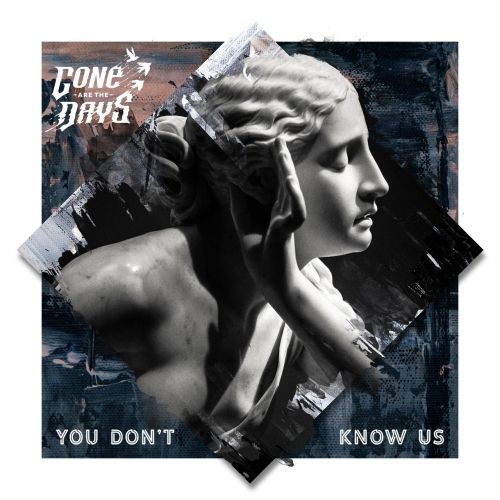 Gone Are the Days - You Don't Know Us (2020)