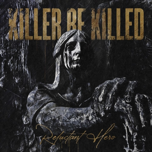 Killer Be Killed - Reluctant Hero (2020) + Hi-Res