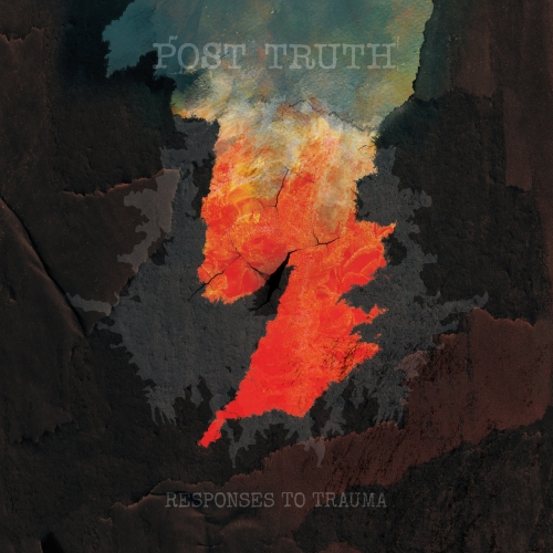 Post Truth - Responses to Trauma (2020)