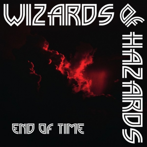 Wizards Of Hazards - End of Time (2020)
