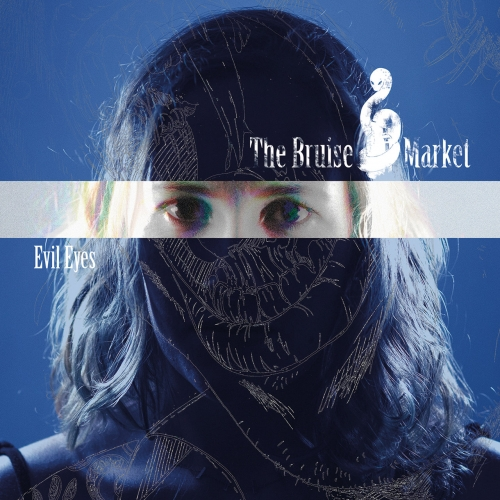 The Bruise Market - Evil Eyes (2020)