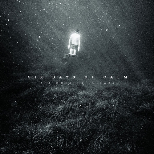 Six Days Of Calm - The Ocean's Lullaby (2020)