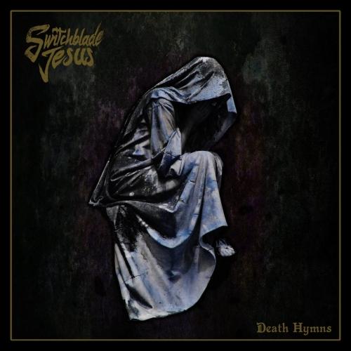 Switchblade Jesus - Death Hymns (2020)