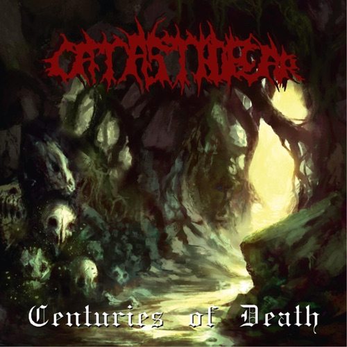 Catastrofear - Centuries of Death (2020)