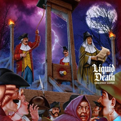 Liquid Death - Greatest Hates, Vol. 2 (2020)