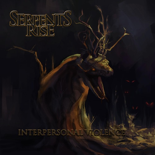 Serpents Rise - Interpersonal Violence (2020)
