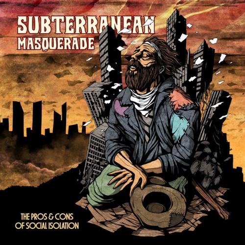 Subterranean Masquerade - The Pros & Cons of Social Isolation (2020)